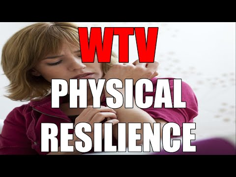 What You Need To Know About PHYSICAL RESILIENCE