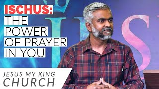 Ischus: The Power of Prayer In You | Steven Francis