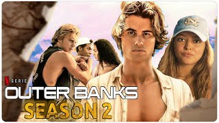 OUTER BANKS Season 2 Teaser (2021) With Chase Stokes & Madelyn Cline