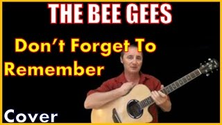 Don't Forget To Remember Me Lyrics And Cover Bee Gees