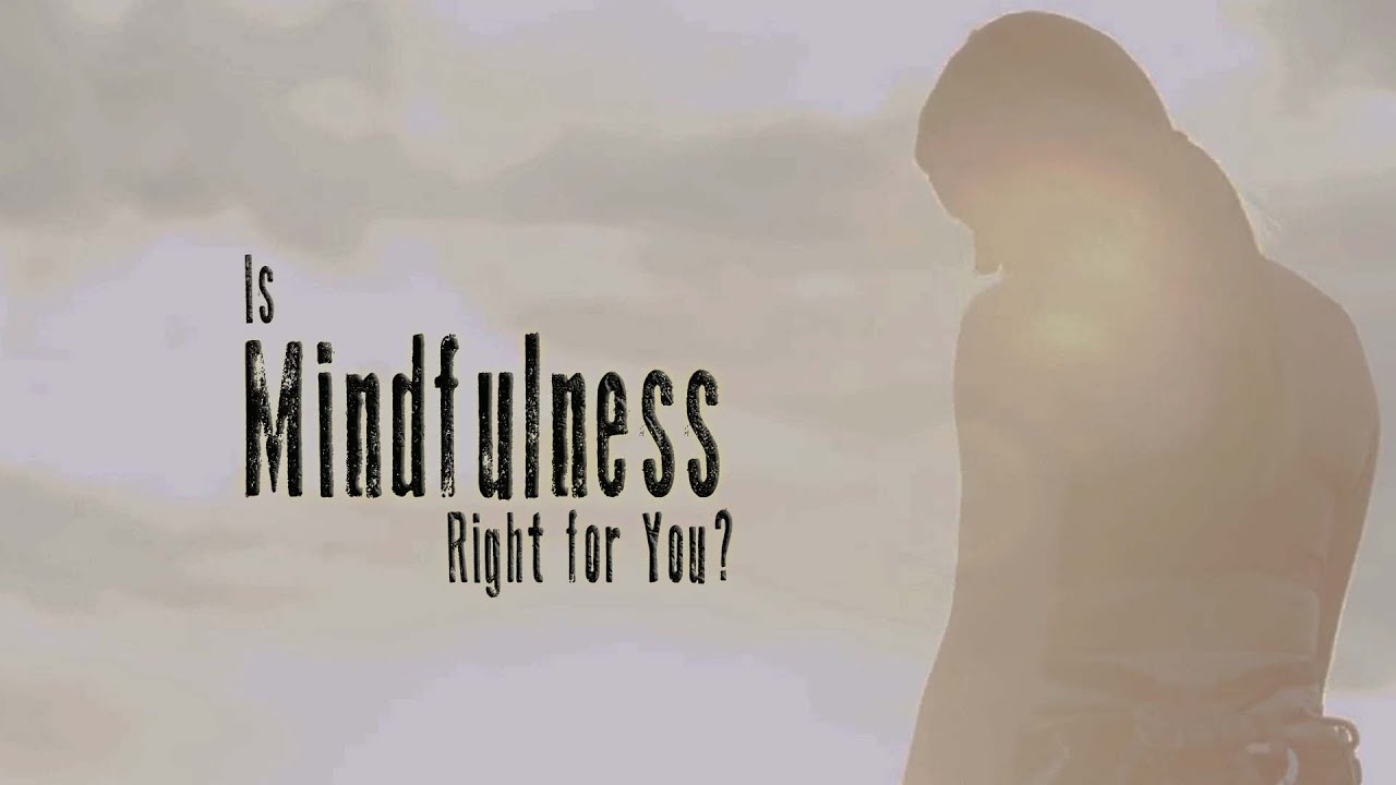 Is Mindfulness Right for You? (2021)