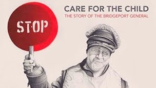 Gambar cover Care for the Child: The Story of the Bridgeport General Soundtrack Tracklist