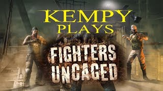 Kempy Plays: Fighters Uncaged