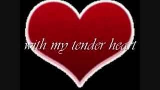my tender heart