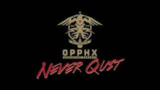 Operation Phoenix: Part II - Never Quit