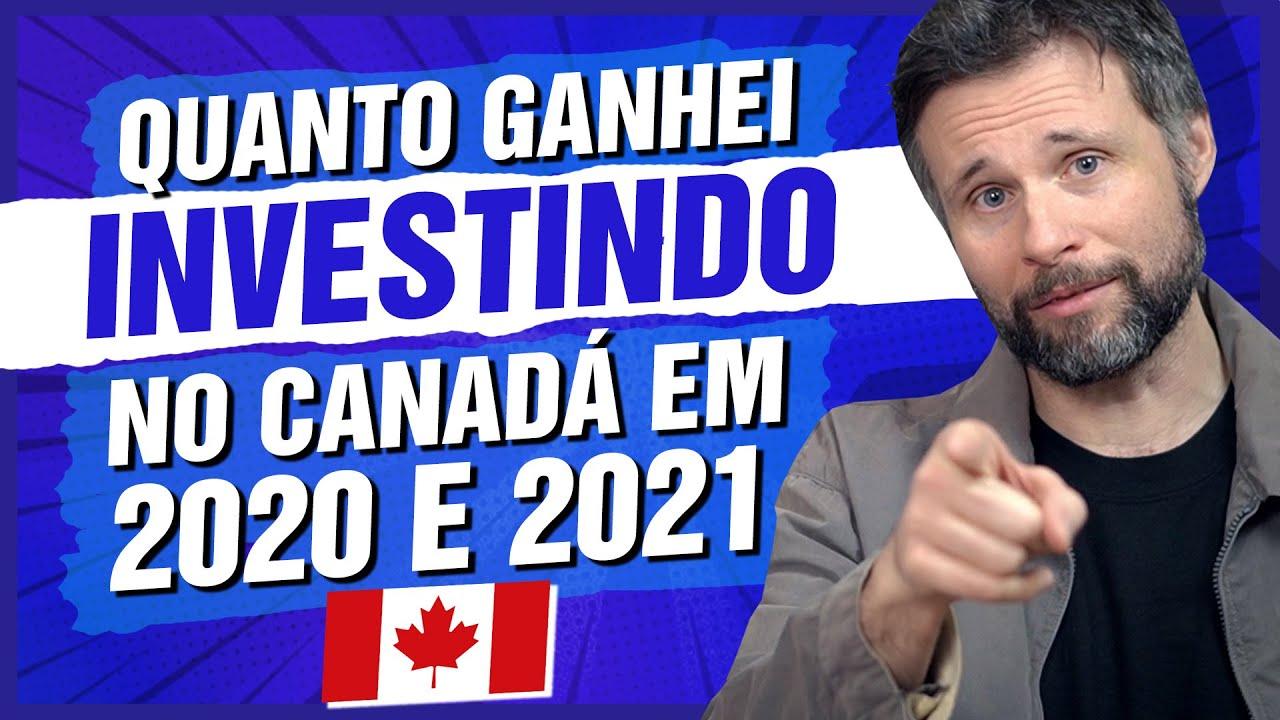 Quanto dinheiro ganhei com meus investimentos no Canadá em 2020 e 2021