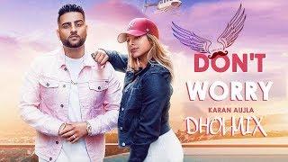 Don't Worry Dhol Remix | Karan Aujla | Light Bass11 | Latest punjabi songs 2019