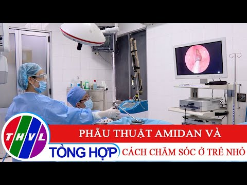 Sức khỏe của bạn: Phẫu thuật Amidan và cách chăm sóc ở trẻ nhỏ
