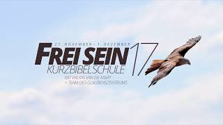 Frei Sein – Kurzbibelschule mit Wilkin van der Kamp