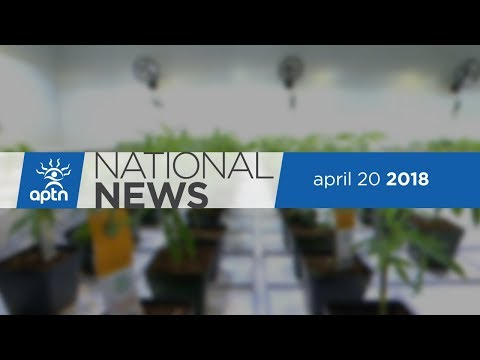 APTN National News April 20, 2018 – Faith protests, 420 movement on parliament hill
