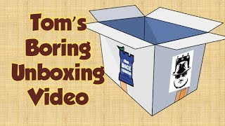 Tom's Boring Unboxing Video 12-12-2017