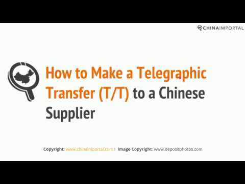 How to Make a Telegraphic Transfer (T/T) to a Chinese Supplier
