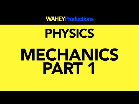 Mechanics: Part 1 | Physics