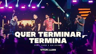 Vitor e Luan - Quer Terminar Termina  - Part. Hugo e Guilherme (DVD Sofridas Por Minuto)