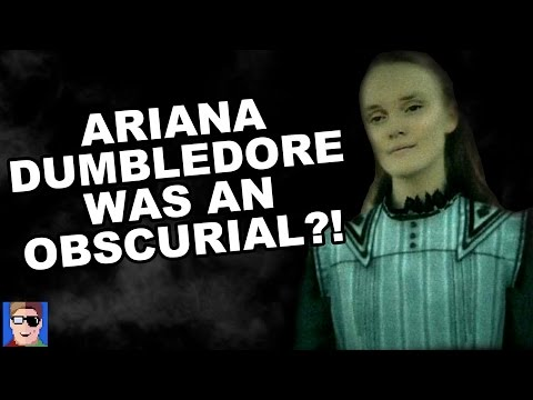 Harry Potter Theory: Ariana Dumbledore Was An Obscurial