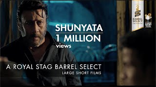 Shunyata I Jackie Shroff I Chintan Sarda I Royal Stag Barrel Select Large Short Films