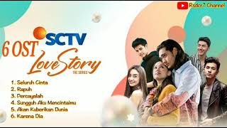 Kumpulan 6 Lagu Ost Love Story The Series Sctv