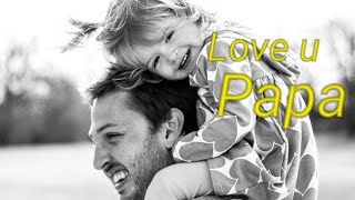 Daughter father love || Daddy's little girl || I love u papa || WhatsApp status video