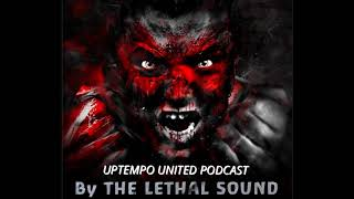 The Lethal Sound - Uptempo United Podcast 4