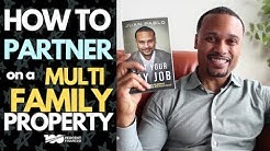 How To Partner On A Multi-Family Property