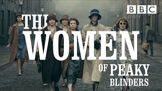 The Women of Peaky Blinders - BBC