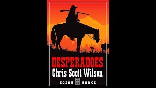 Desperadoes by Chris Scott Wilson
