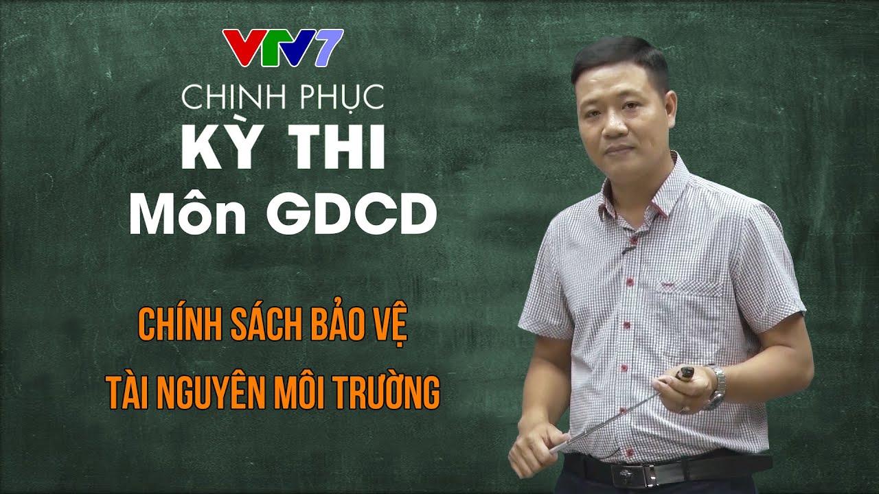 Chính sách bảo vệ tài nguyên môi trường   Chinh phục kỳ thi THPTQG môn Giáo dục công dân