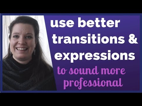 How to Use Better Transitions and Expressions to Sound More
