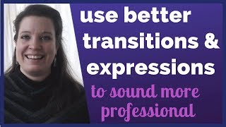 How to Use Better Transitions and Expressions to Sound More Professional in English