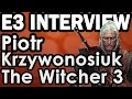 The Witcher 3 Video interview E3 2014