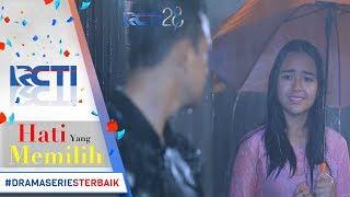 HATI YANG MEMILIH - Romantisnya Raja Kasih Payung Putri Disaat Hujan [8 Agustus 2017]