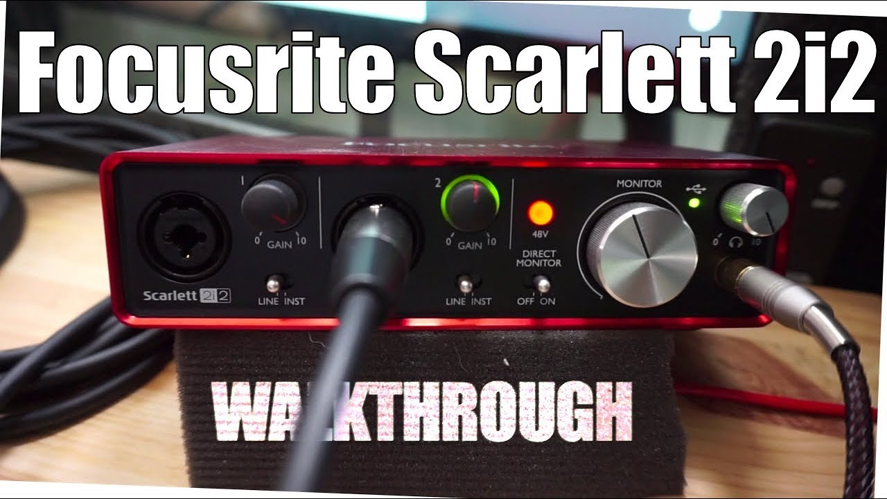 Scarlett 2i2 Focusrite Scarlett 2i2 Feature Walkthrough