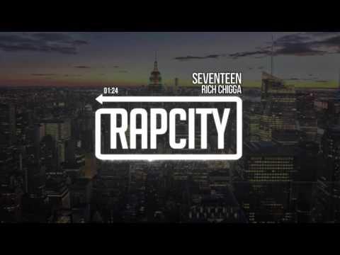 Rich Chigga - Seventeen