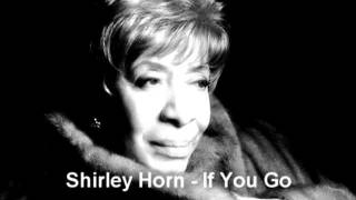 Watch Shirley Horn If You Go video