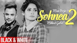 Sohnea 2 (Official B&W Video) | Miss Pooja ft Millind Gaba |  Latest Punjabi Songs 2020