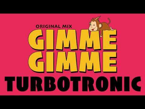 Turbotronic  Gimme Gimme Original Mix