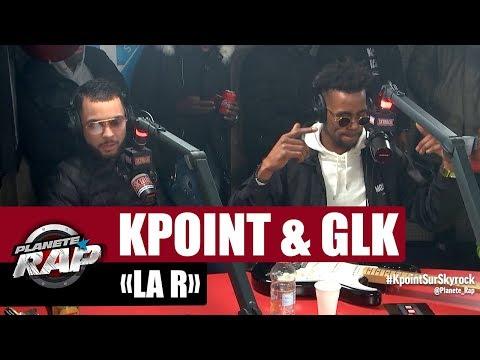"""[Exclu] Kpoint """"La R"""" ft GLK #PlanèteRap"""