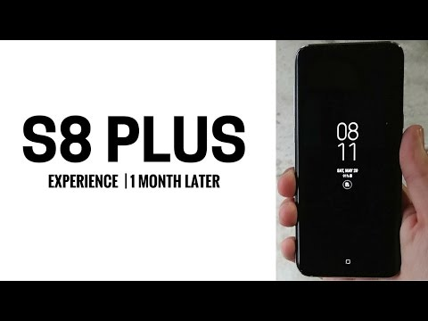 Samsung Galaxy S8 Plus - 1 Month Later?