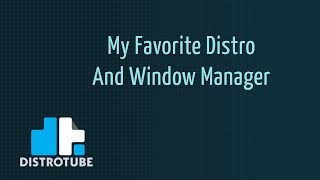 My Favorite Linux Distro and Window Manager