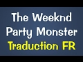 The Weeknd - Party Monster [Traduction FR]