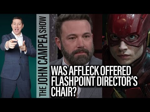Was Ben Affleck Offered The Flashpoint Director's Job? - The John Campea Show