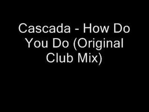 Cascada  How Do You Do Original Club Mix