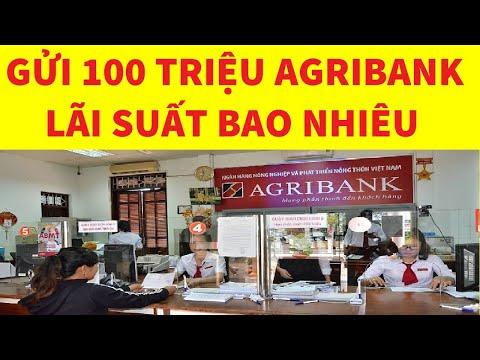 Gửi 100 triệu Agribank lời bao nhiêu | Lãi suất ngân hàng Agribank mới nhất tháng 1/2021