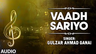 Vaadh Sariyo By Gulzar Ahmad Ganai | Kashmiri Video Song Full (HD) | Vaadh Sariyo