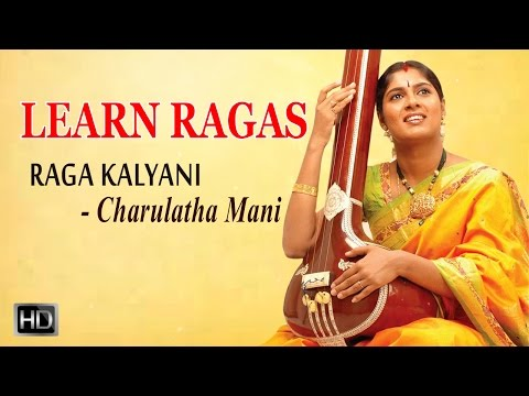 Learn Ragas with Charulatha Mani - Raga Kalyani - Kamalambam Bhajare