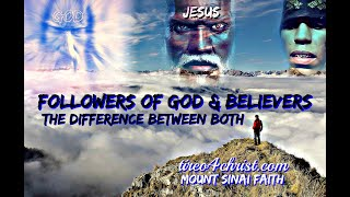 Followers Of God \u0026 Believers The Difference Between Both (Season 122)