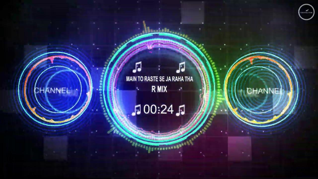 Download Main To Raste Se Ja Raha Tha - Dhol Mix