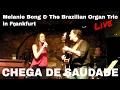 """A.C. Jobim """"Chega De Saudade"""" (Melanie Bong & """"The Brazilian Organ Trio"""")"""