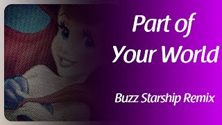 Part of Your World (Buzz Starship Remix)