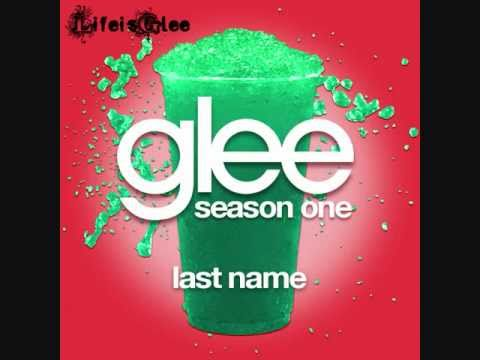 Glee - Last Name (Full Song HQ)